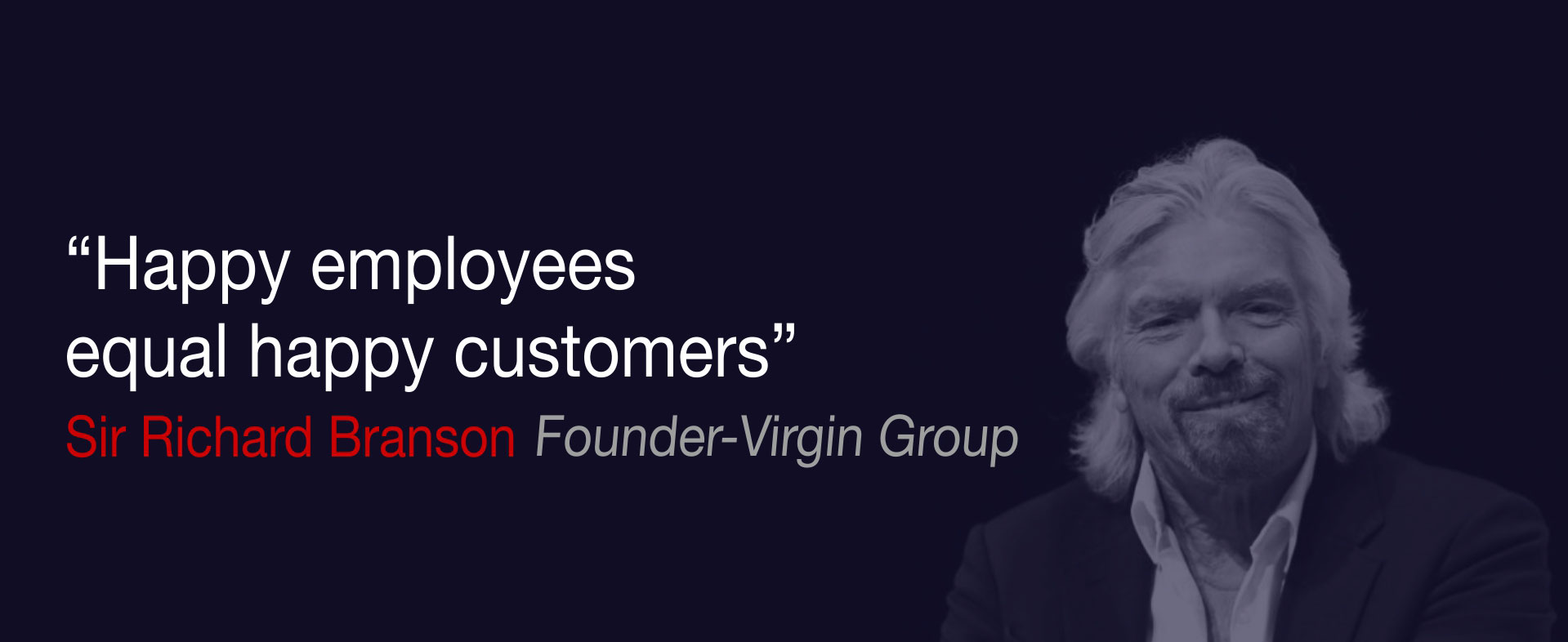 Happy employees equal happy customers, Sir Richard Branson